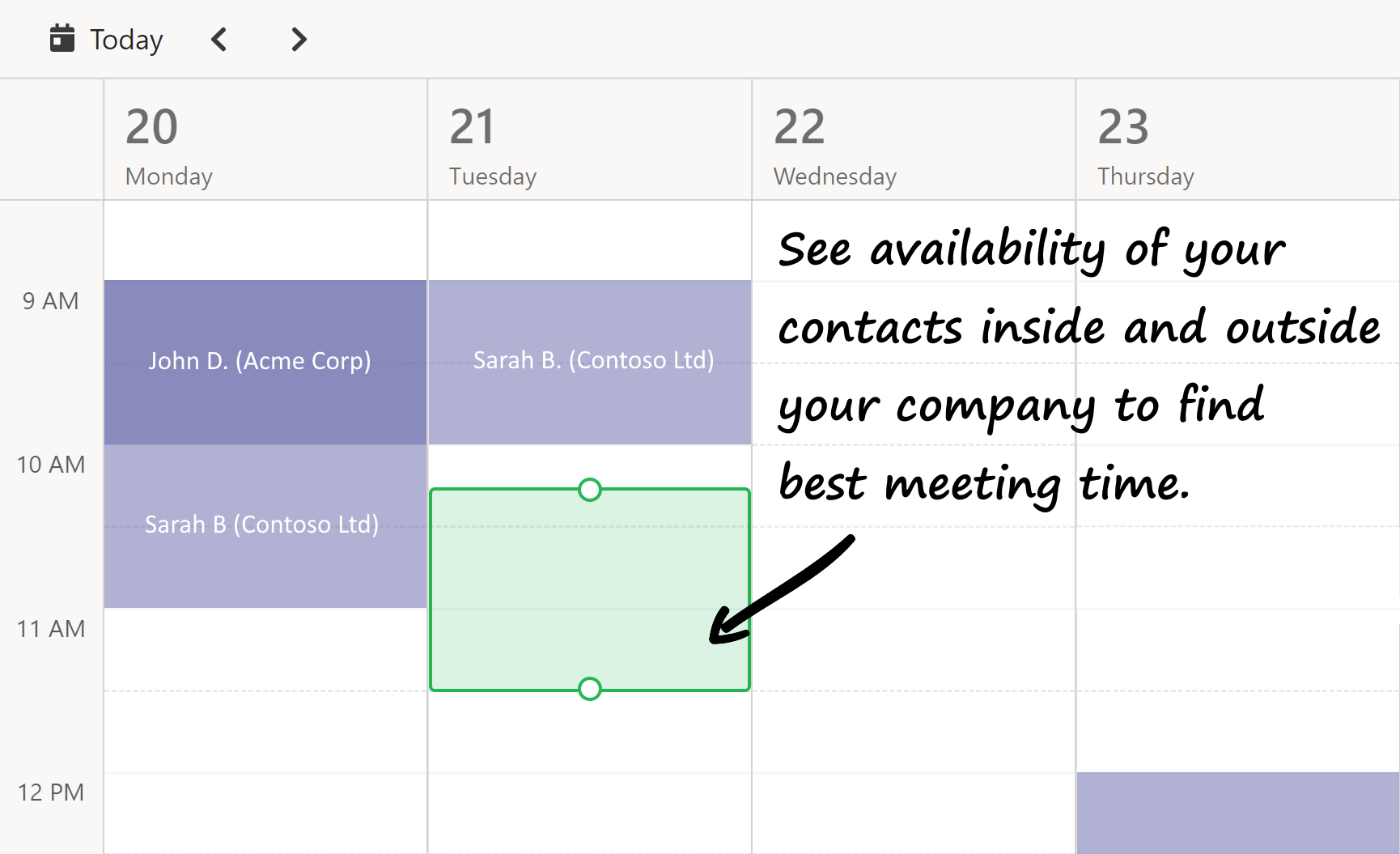 See availability of your colleagues inside and outside your company to find best meeting time.